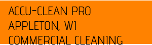 ACCU-CLEAN PRO APPLETON, WI COMMERCIAL CLEANING
